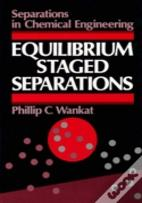 Equilibrium Staged Separations