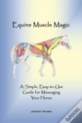 Equine Muscle Magic: A Simple,