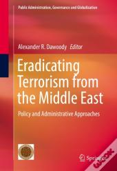 Eradicating Terrorism From The Middle East