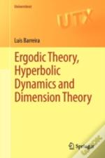 Ergodic Theory, Hyperbolic Dynamics And Dimension Theory