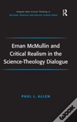 Ernan Mcmullin And Critical Realism In The Science-Theology Dialogue