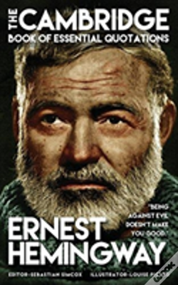 Wook.pt - Ernest Hemingway - The Cambridge Book Of Essential Quotations