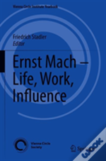 Ernst Mach - Life, Work, Influence