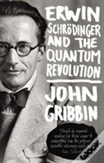 Erwin Schrodinger And The Quantum Revolution