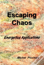 Escaping Chaos: Energetics Applications