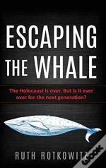 Escaping The Whale: The Holocaust Is Ove