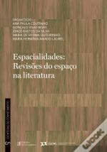 Espacialidades: Revisões do Espaço na Literatura