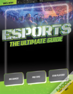 Esports: The Ultimate Guide