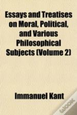 Essays And Treatises On Moral, Political