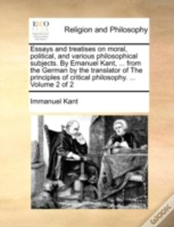 Wook.pt - Essays And Treatises On Moral, Political