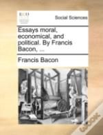 Essays Moral, Economical, And Political.