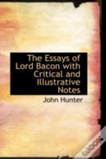 Essays Of Lord Bacon With Critical And Illustrative Notes