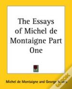 Essays Of Michel De Montaigne Part One