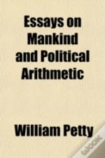 Essays On Mankind And Political Arithmet