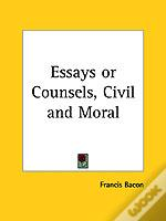 Essays Or Counsels, Civil And Moral