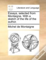 Essays, Selected From Montaigne. With A