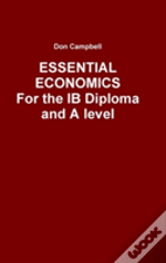 Essential Economics For The Ib Diploma And A Level