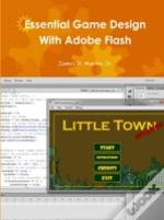 Essential Game Design With Adobe Flash