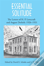 Essential Solitude: The Letters Of H. P. Lovecraft And August Derleth, Volume 1