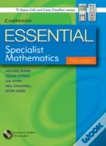 Essential Specialist Mathematics Third Edition With Student Cd-Rom Tin/Cp Version With Student Cd-Rom Tin/Cp Version