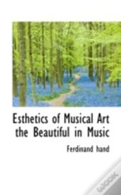 Esthetics Of Musical Art The Beautiful In Music