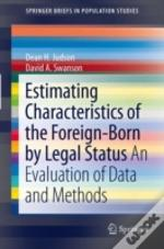 Estimating Characteristics Of The Foreign-Born By Legal Status