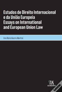Wook.pt - Estudos de Direito Internacional e da União Europeia | Essays On International And European Union Law