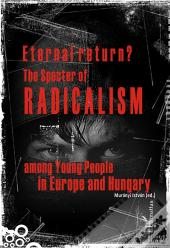 Eternal Return? The Specter Of Radicalim Among Young People In Europe And Hungary