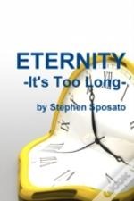 Eternity: It'S Too Long!