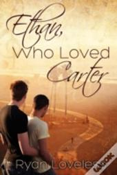 Ethan, Who Loved Carter