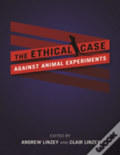Ethical Case Against Animal Experiments