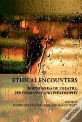 Ethical Encounters