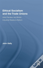 Ethical Socialism & The Trade Unions