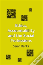 Ethics, Accountability And The Social Professions