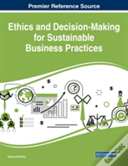Ethics And Decision-Making For Sustainable Business Practices