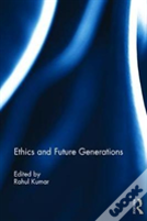 Ethics And Future Generations