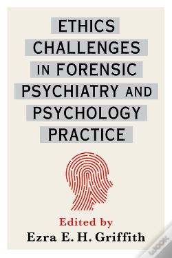 Wook.pt - Ethics Challenges In Forensic Psychiatry And Psychology Practice