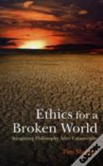 Ethics For A Broken World