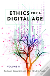 Ethics For A Digital Age, Vol. Ii