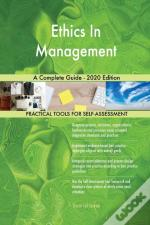 Ethics In Management A Complete Guide -