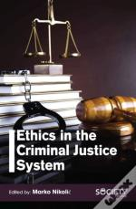 Ethics In The Criminal Justice System