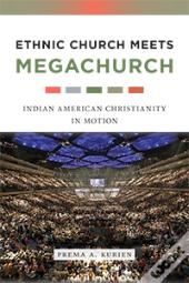 Ethnic Church Meets Megachurch