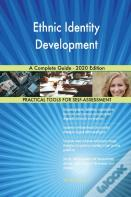 Ethnic Identity Development A Complete Guide - 2020 Edition