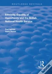 Ethnicity, Equality Of Opportunity And The British National Health Service