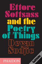 Ettore Sottsass & The Poetry Of Things