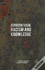 Eurocentrism, Racism And Knowledge