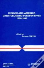Europe And America ; Criss-Crossing Perspectives, 1788-1848.