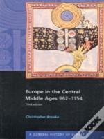 Europe In The Central Middle Ages, 962-1154