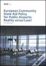 European Community State Aid Policy for Public Airports: Reality versus Law?