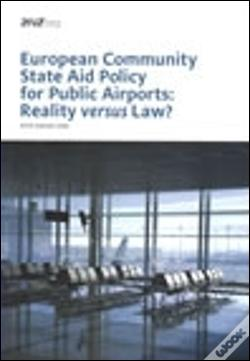 Wook.pt - European Community State Aid Policy for Public Airports: Reality versus Law?
